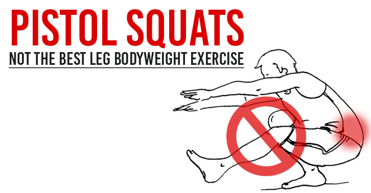 Pistol Squats (Not the best leg bodyweight exercise)